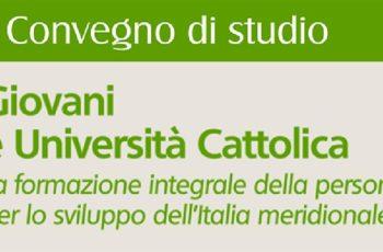 Giovani e Università Cattolica – La formazione integrale della persona per lo sviluppo dell'Italia meridionale