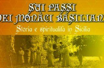 Sui passi dei monaci basiliani, storia e spiritualità in Sicilia
