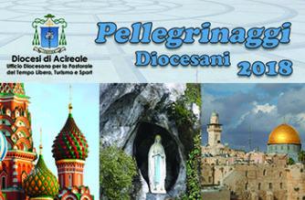 Pellegrinaggi Diocesani 2018 – Russia, Lourdes e Terra Santa – Iscrizioni entro il 30 Marzo