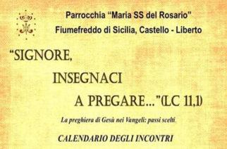 """""""Signore, insegnaci a pregare"""" – Incontri nella parrocchia Maria SS. del Rosario in Fiumefreddo, Castello"""