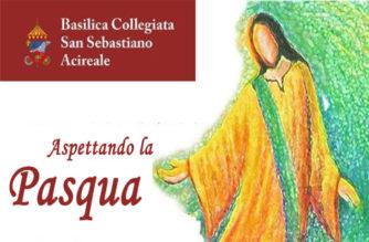 """""""Aspettando la Pasqua"""" – Appuntamenti nella Basilica di San Sebastiano in Acireale"""