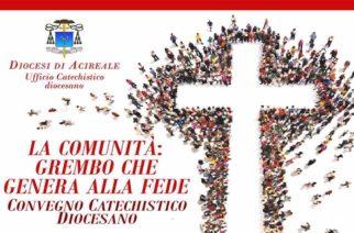 """Convegno Catechistico: """"La comunità, grembo che genera alla Fede"""""""