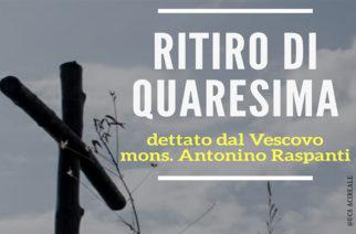 Ritiro di Quaresima dettato dal Vescovo Antonino Raspanti