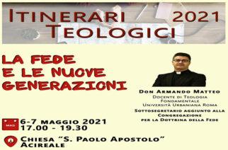 ITINERARI TEOLOGICI: LA FEDE E LE NUOVE GENERAZIONI